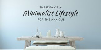the idea of a minimalist lifestyle for the anxious