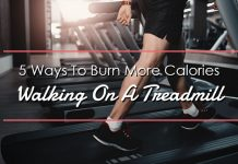 Burn more calories walking on a treadmill